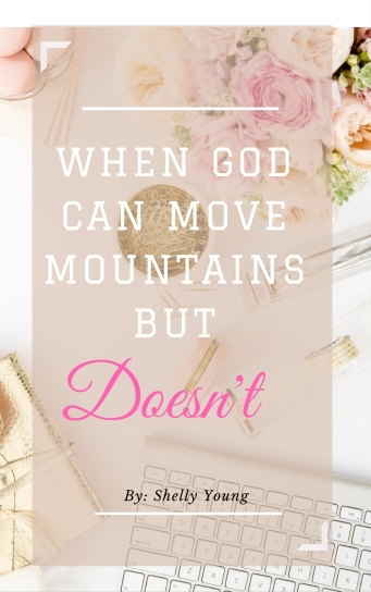 When God Can Move Mountains But Doesn't