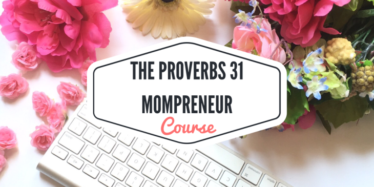 The Proverbs 31 Mompreneur Course.PNG